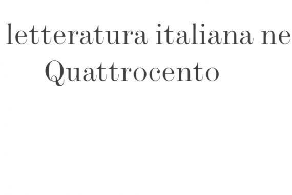 La letteratura italiana nel Quattrocento