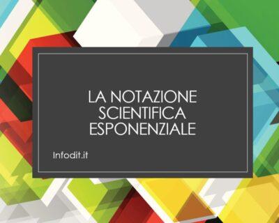 La notazione scientifica esponenziale