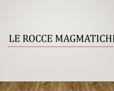 Rocce ignee o magmatiche