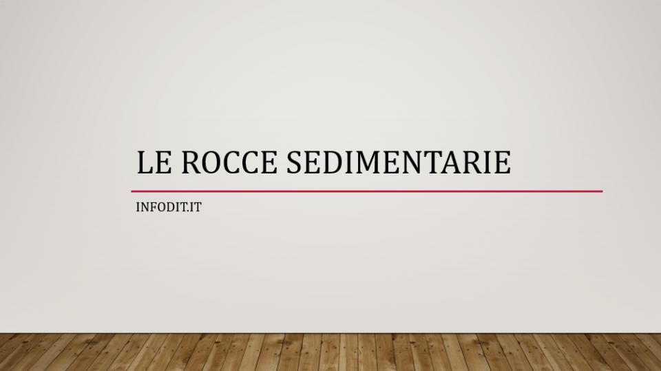 Rocce sedimentarie, definizione, riassunto, classificazione, elenco, roccia sedimentaria, cos'è