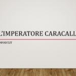 Caracalla, imperatore, riassunto, storia