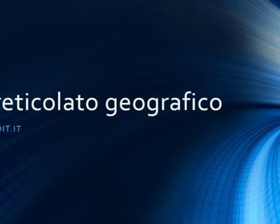 Il reticolato geografico, sistema di riferimento per la Terra