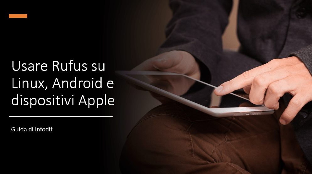 Rufus su Linux, Ubuntu, iOS, Mac e Android: come si usa