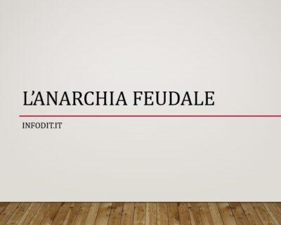 L'anarchia feudale