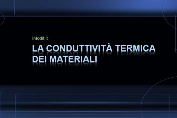 La conduttività termica dei materiali