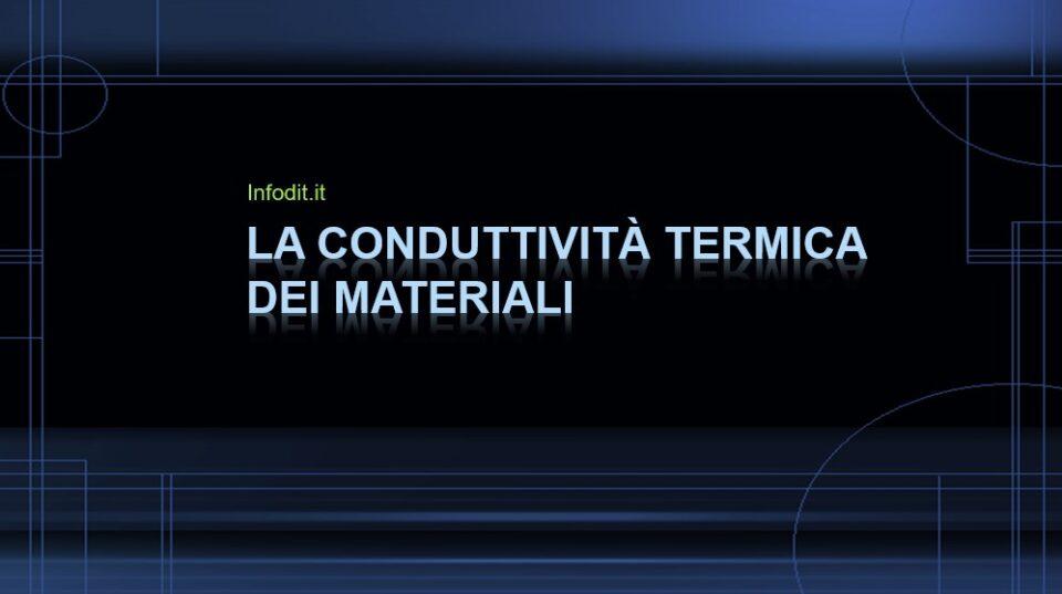 conduttività termica dei materiali, conducibilità