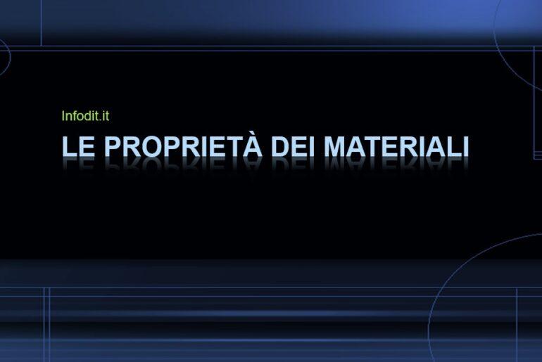 Le proprietà dei materiali