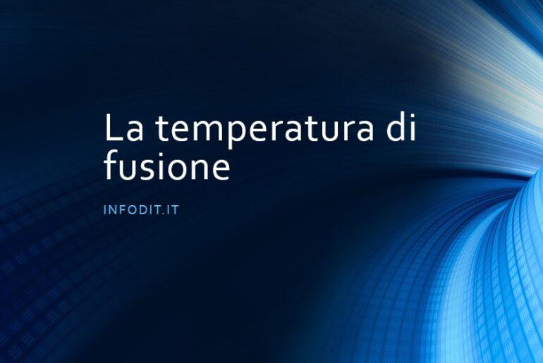 Temperatura di fusione   Punto di fusione