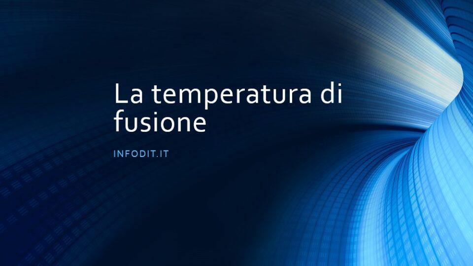 temperatura o punto di fusione