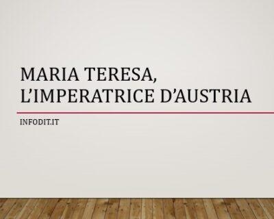 Maria Teresa, l'imperatrice d'Austria