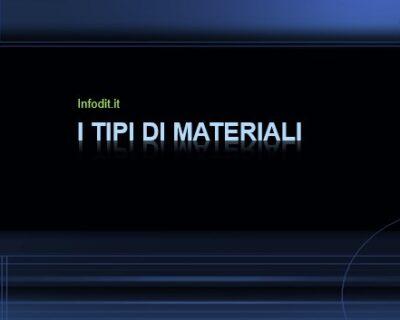 I tipi di materiali