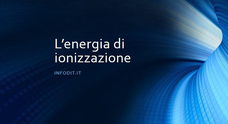 L'energia di ionizzazione