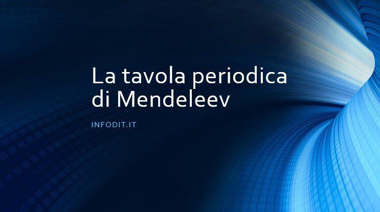 Mendeleev e la sua tavola periodica